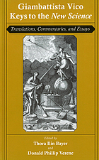Giambattista Vico : keys to the New science : translations, commentaries, and essays