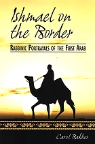 Ishmael on the border : rabbinic portrayals of the first Arab