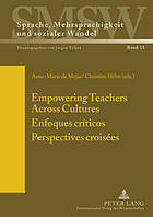 Empowering Teachers Across Cultures Enfoques criticos Perspectives croisees.