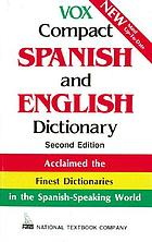 Vox compact Spanish and English dictionary : English-Spanish/Spanish-English