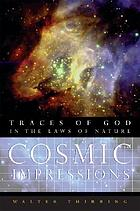 Cosmic impressions : traces of God in the laws of nature