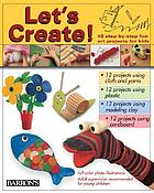 PLastic, cardboard, fabrics, clay : [48 step-by-step fun art projects for kids].
