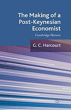 The making of a post-Keynesian economist : Cambridge harvest