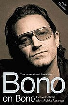 Bono on Bono : conversations with Michka Assayas