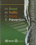 Road traffic injury prevention training manual