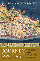 Journey to the East : the Jesuit mission to China, 1579-1724