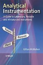 Analytical instrumentation : a guide to laboratory, portable and miniaturized instruments