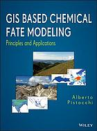 GIS based chemical fate modeling : principles and applications