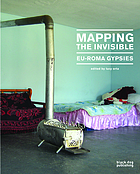 Mapping the invisible : Eu-Roma Gypsies