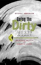Doing the dirty work? : the global politics of domestic labour