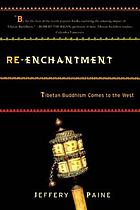 Re-enchantment : Tibetan Buddhism comes to the West