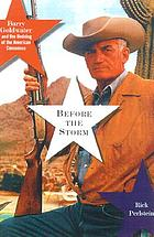 Before the storm : Barry Goldwater and the unmaking of the American consensus