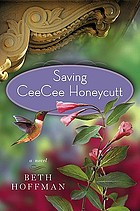 Saving CeeCee Honeycutt : a novel