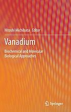 Vanadium : biochemical and molecular biological approaches