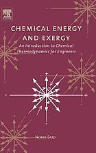 Chemical energy and exergy : an introduction to chemical thermodynamics for engineers
