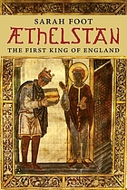 Æthelstan : the first king of England