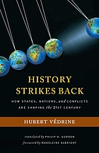 History strikes back : how states, nations, and conflicts are shaping the twenty-first century