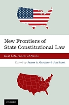 New frontiers in state constitutional law : dual enforcement of norms