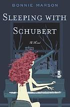 Sleeping with Schubert : a novel