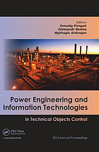 Power engineering and information technologies in technical objects control : 2016 annual proceedings