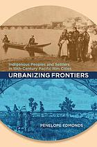 Urbanizing frontiers : Indigenous peoples and settlers in 19th-century Pacific Rim cities