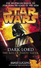 Star wars : dark lord : the rise of Darth Vader