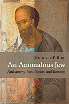 An anomalous Jew : Paul among Jews, Greeks, and Romans