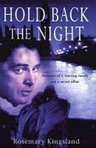 Hold back the night : memoirs of a lost childhood, a warring family and a secret affair with Richard Burton