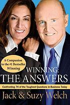 Winning : the answers : confronting 74 of the toughest questions in business today