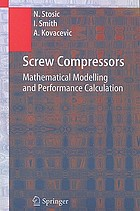 Screw compressors : mathematical modelling and performance calculation