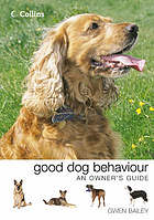 Good dog behaviour : an owner's guide