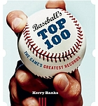 Baseball's top 100 : the game's greatest records