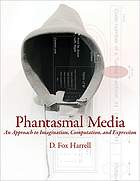 Phantasmal media : an approach to imagination, computation, and expression