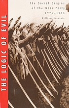 The logic of evil : the social origins of the Nazi Party, 1925-1933
