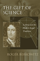The gift of science : Leibniz and the modern legal tradition