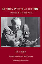 Stephen Potter at the BBC : 'features' in war and peace