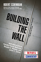 Building the wall : the play & commentary