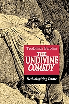 The undivine Comedy : detheologizing Dante