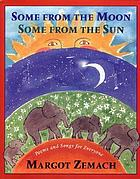 Some from the moon, some from the sun : poems and songs for everyone
