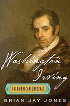 Washington Irving : an American original