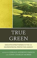 True green : executive effectiveness in the U.S. Environmental Protection Agency