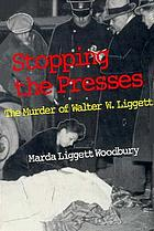 Stopping the presses : the murder of Walter W. Liggett