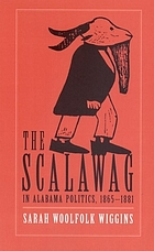 The scalawag in Alabama politics, 1865-1881