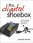 The digital shoebox: how to organize, find, and share your photos