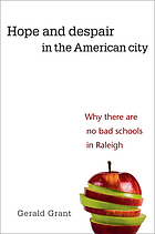 Hope and despair in the American city : why there are no bad schools in Raleigh