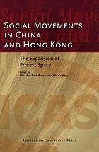 Social movements in China and Hong Kong : the expansion of protest space