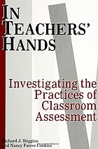 In teachers' hands : investigating the practices of classroom assessment