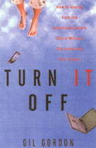 Turn it off : how to unplug from the anytime-anywhere office without disconnecting from your career