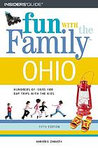 Fun with the family. Ohio : hundreds of ideas for day trips with the kids