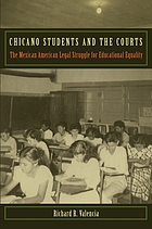 Chicano Students and the Courts: The Mexican American Legal Struggle for Educational Equality cover image
